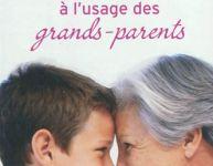 Petit manuel à l'usage des grands-parents
